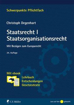 Staatsrecht I. Staatsorganisationsrecht von Degenhart,  Christoph