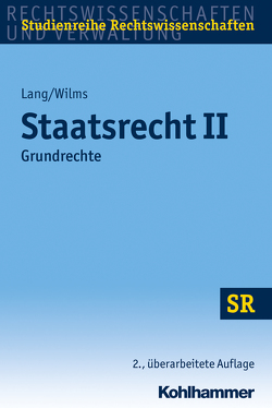 Staatsrecht II von Boecken,  Winfried, Korioth,  Stefan, Lang,  Heinrich, Wilms,  Heinrich