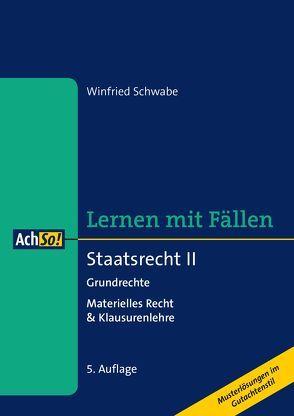 Staatsrecht II Grundrechte von Schwabe,  Winfried