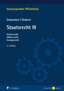 Staatsrecht III von Dederer,  Hans-Georg, Schweitzer,  Michael