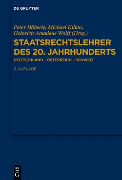 Staatsrechtslehrer des 20. Jahrhunderts von Häberle,  Peter, Kilian,  Michael, Wolff,  Heinrich Amadeus