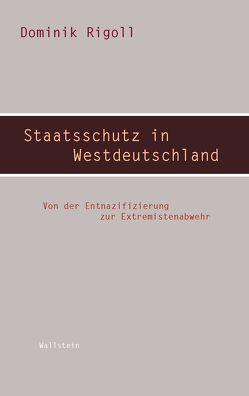 Staatsschutz in Westdeutschland von Rigoll,  Dominik