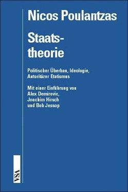 Staatstheorie von Hirsch,  Joachim, Jessop,  Bob, Poulantzas,  Nicos