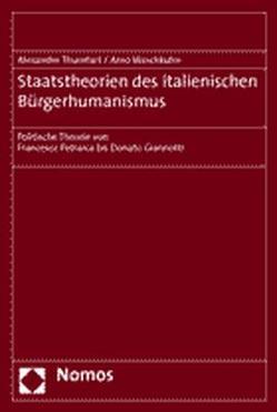 Staatstheorien des italienischen Bürgerhumanismus von Thumfart,  Alexander, Waschkuhn,  Arno