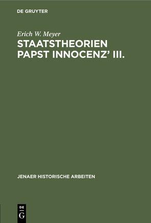 Staatstheorien Papst Innocenz' III. von Meyer,  Erich Wilhelm