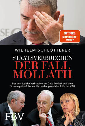 Staatsverbrechen – der Fall Mollath von Schlötterer,  Wilhelm