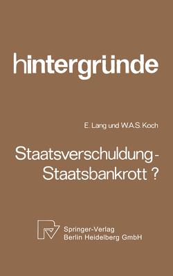 Staatsverschuldung — Staatsbankrott? von Koch,  W. A., Lang,  E.