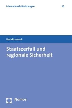 Staatszerfall und regionale Sicherheit von Lambach,  Daniel