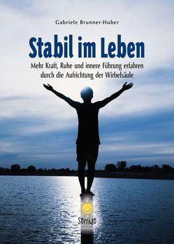Stabil im Leben von Brunner-Huber,  Gabriele