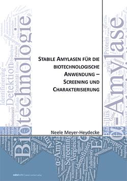 Stabile Amylasen für die biotechnologische Anwendung – Screening und Charakterisierung von Meyer‐Heydecke,  Neele