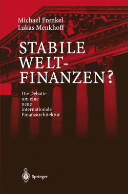 Stabile Weltfinanzen? von Frenkel,  Michael, Menkhoff,  Lukas