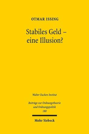 Stabiles Geld – eine Illusion? von Issing,  Otmar