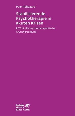 Stabilisierende Psychotherapie in akuten Krisen von Abilgaard,  Peer