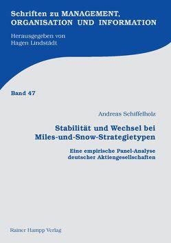 Stabilität und Wechsel bei Miles-und-Snow-Strategietypen von Schiffelholz,  Andreas