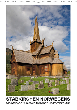 Stabkirchen Norwegens – Meisterwerke mittelalterlicher Holzarchitektur (Wandkalender 2019 DIN A3 hoch) von Hallweger,  Christian