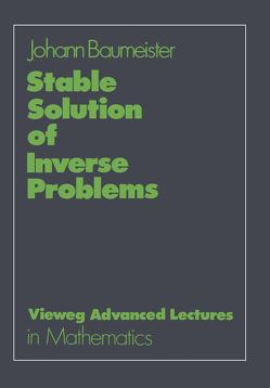 Stable Solution of Inverse Problems von Baumeister,  Johann