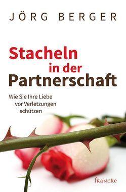 Stacheln in der Partnerschaft – Das Arbeitsheft von Jörg,  Berger