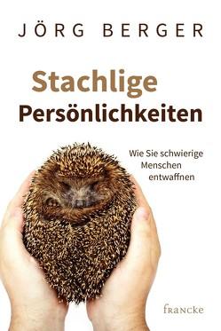 Stachlige Persönlichkeiten von Berger,  Jörg, Carstens,  Thees