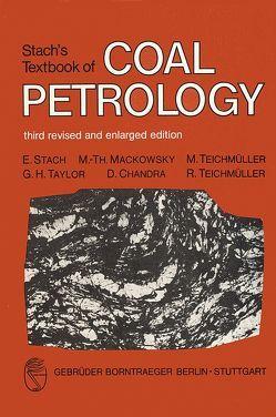 Stach's Textbook of Coal Petrology von Chandra,  D, Mackowsky,  M Th, Stach,  E, Taylor,  G H, Teichmüller,  M, Teichmüller,  R