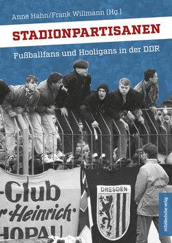 Stadionpartisanen von Hahn,  Anne, Willmann,  Frank