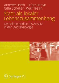 Stadt als lokaler Lebenszusammenhang von Harth,  Annette, Herlyn,  Ulfert, Scheller,  Gitta, Tessin,  Wulf