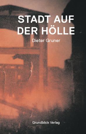 Stadt auf der Hölle von Gruner,  Dieter