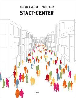 Stadt-Center von Christ,  Wolfgang, Pesch,  Franz