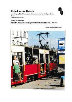 Stadt Chorzow/Königshütte – Oberschlesien, Polen von Bärenmann,  Horst, Festner,  Sibylle