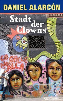 Stadt der Clowns von Alarcón,  Daniel, Meltendorf,  Friederike