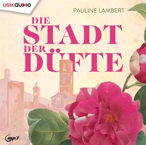 Stadt der Düfte von Lambert,  Pauline