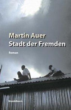 Stadt der Fremden von Auer,  Martin