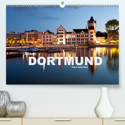 Stadt Dortmund (Premium, hochwertiger DIN A2 Wandkalender 2020, Kunstdruck in Hochglanz) von Schickert,  Peter
