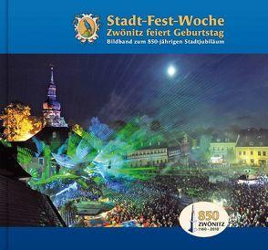 Stadt-Fest-Woche Zwönitz feiert Geburtstag Bildband zum 850-jährigen Stadtjubiläum