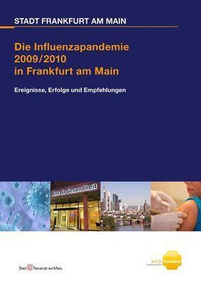 Stadt Frankfurt am Main Die Influenzapandemie 2009/ 2010 in Frankfurt am Main