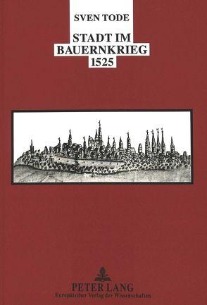 Stadt im Bauernkrieg 1525 von Tode,  Sven