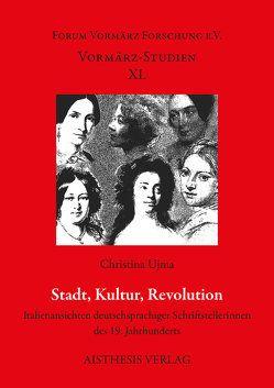 Stadt, Kultur, Revolution von Fischer,  Rotraut, Ujma,  Christina, Ujma,  Ruth