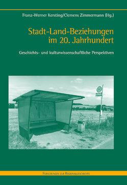 Stadt-Land-Beziehungen im 20. Jahrhundert von Kersting,  Franz-Werner, Zimmermann,  Clemens