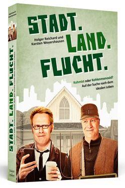 Stadt. Land. Flucht. von Reichard,  Holger, Weyershausen,  Karsten
