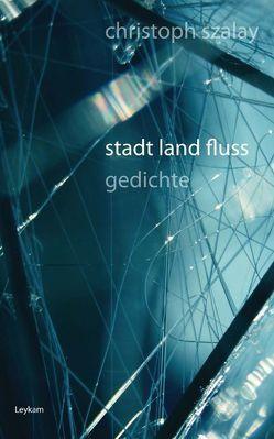 stadt land fluss von Szalay,  Christoph