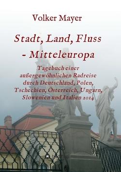 Stadt, Land, Fluss – Mitteleuropa von Mayer,  Volker
