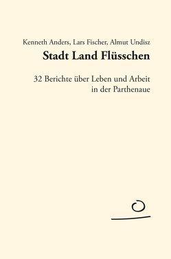 Stadt Land Flüsschen von Anders,  Kenneth, Fischer,  Lars, Undisz,  Almut