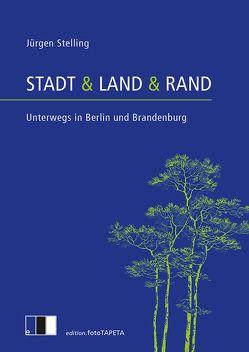 Stadt & Land & Rand von Stelling, Jürgen