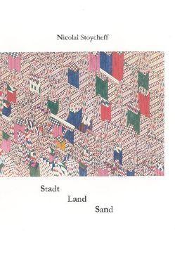 Stadt, Land, Sand von Stoycheff,  Nicolai