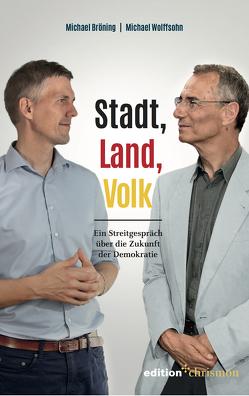 Stadt, Land, Volk von Bingener,  Reinhard, Bröning,  Michael, Wolffsohn,  Michael
