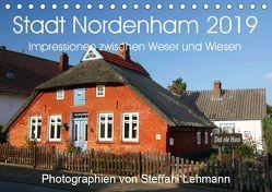 Stadt Nordenham 2019. Impressionen zwischen Weser und Wiesen (Tischkalender 2019 DIN A5 quer) von Lehmann,  Steffani