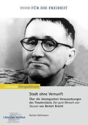 Stadt ohne Vernunft von Dahlmanns,  Karsten, Liberales Institut,  Liberales