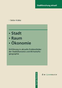 Stadt – Raum – Ökonomie von Krätke,  Stefan
