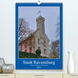Stadt Ravensburg (Premium, hochwertiger DIN A2 Wandkalender 2021, Kunstdruck in Hochglanz) von kattobello