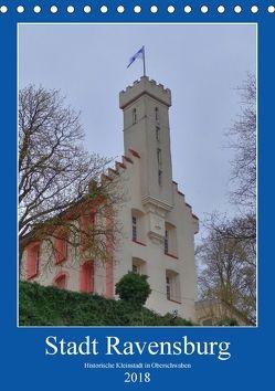 Stadt Ravensburg (Tischkalender 2018 DIN A5 hoch) von Kattobello,  k.A.