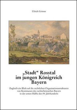 """""""Stadt"""" Roßtal im jungen Königreich Bayern von Grimm,  Ulrich"""